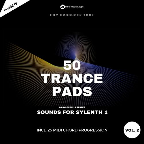 50 Trance Pads Vol 2 Sounds for Sylenth 1