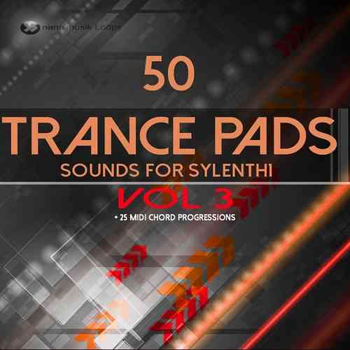 50 Trance Pads Vol 3 Sounds for Sylenth 1